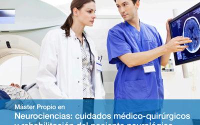 II Edición Máster Propio en Neurociencias: Cuidados Médico-Quirúrgicos y Rehabilitación del Paciente Neurológico.